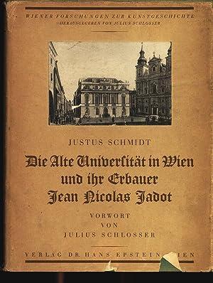 Die Alte Universität in Wien und ihr erbauer Jean Nicolas Jadot.: Schmidt, Justus:
