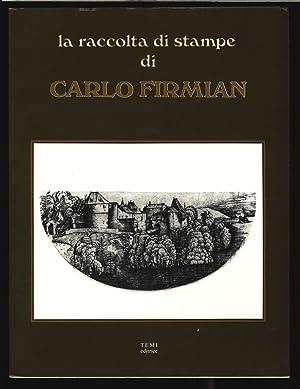 La raccolta di stampa di Carlo Firmian nel Museo di Capodimonte. Trento, Castello del Buonconsiglio...