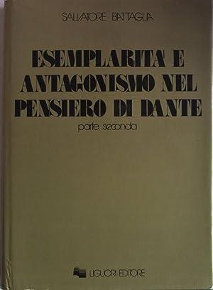 Esemplarita e antagonismo nel pensiero di Dante. Parte seconda.: Battaglia, Salvatore: