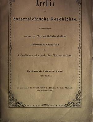 Archiv für österreichische Geschichte, 73. Band. Erste Hälfte. Hrsg. von der Pflege ...