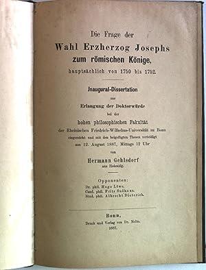 Die Frage der Wahl Erzherzog Josephs zum römischen Könige, hauptsächlich von 1750 ...