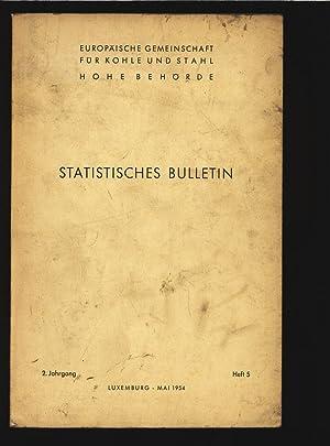Statistisches Bulletin. Europäische Gemeinschaft Fürkohle und Stahl, Heft 5.: Behörde, ...