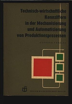 Technisch-wirtschaftliche Kennziffen in der Mechanisierung und Automatisierung von ...