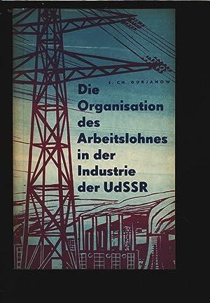 Die Organisation des Arbeitslohns in der Industrie der UdSSR.: Gurjanow, S. Ch.: