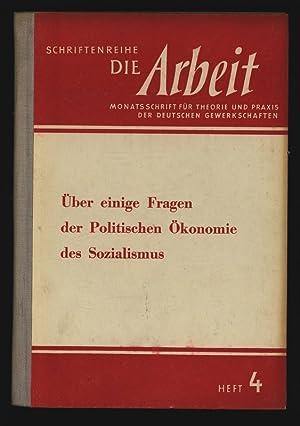 Über einige Fragen der Politischen Ökonomie des Sozialismus. Schriftenreihe die Arbeit, ...