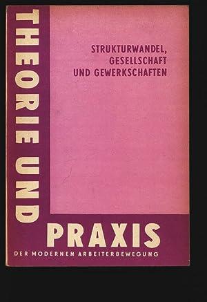 Strukturwandel, Gesellschaft und Gewerkschaften.: Scharmacher, Rudi: