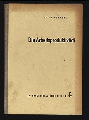 Die Arbeitsproduktivität.: Behrens, Fritz: