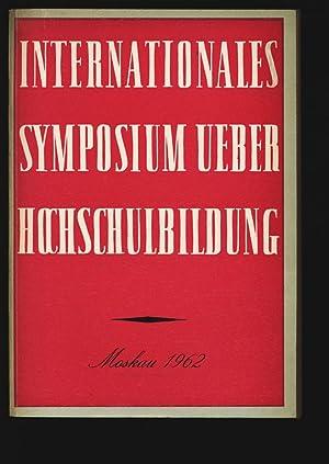Internationales Symposium über Hochschulbildung.: Bauman, N. E.: