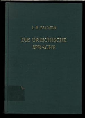 Die griechische Sprache. Grundzüge der Sprachgeschichte und der historisch-vergleichenden ...