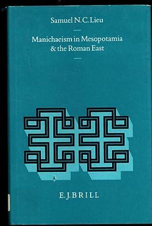 Manichaeism in Mesopotamia and the Roman East.: Lieu, Samuel N.