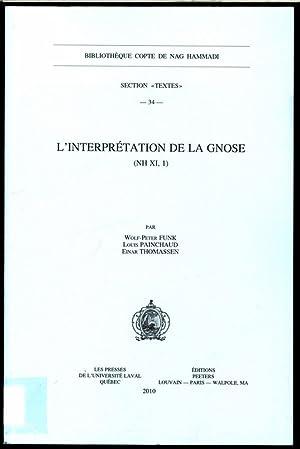 L'interprétation de la Gnose (NH XI, 1). Bibliotheque Copte de Nag Hammadi. Section &#...