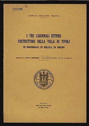 I TRE CARDINALI ESTENSI COSTRUTTORI DELLA VILLA: COLONNA, GUSTAVO BRIGANTE: