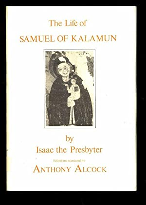 The life of Samuel of Kalamun.: Alcock, Anthony and Isaac the Presbyter: