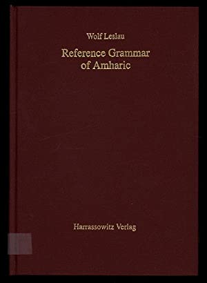 Reference grammar of Amharic.: Leslau, Wolf: