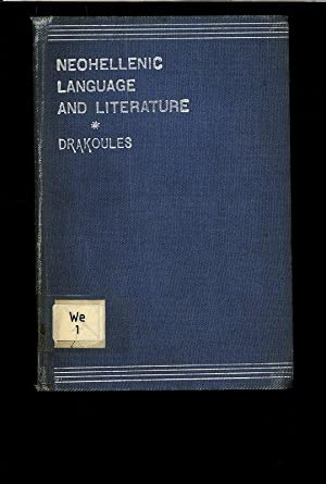 Neohellenic Language and Literature. Three Lectures delivered at Oxford in June 1897.: Drakoules, ...