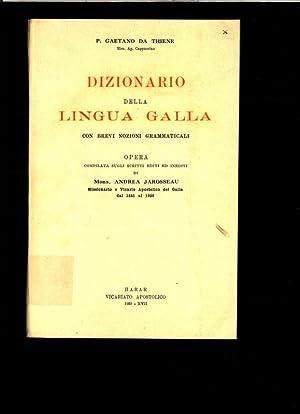 Dizionario della lingua Galla. Con brevi nozioni grammaticali. Gaetano da Thiene. Opera compilata ...