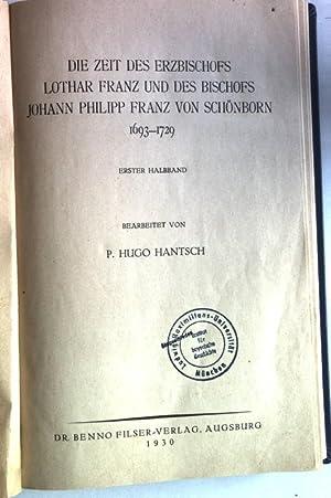 Die Zeit des Erzbischofs Lothar Franz und des Bischofs Johann Philipp Franz von Schönborn 1693...
