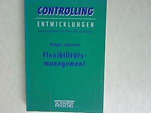 Flexibilitätsmanagement: Theoretische Fundierung und Gestaltungsmöglichkeiten in ...