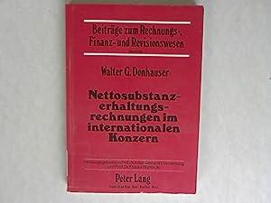 Nettosubstanzerhaltungsrechnungen im internationalen Konzern. Beiträge zum Rechnungs-, Finanz-...