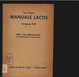 Milch und MiIchprodukte. Zusammensetzung und Untersuchung. Manuale lactis. Jahrgang 1948. Lieferung...