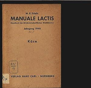 Käse. Manuale lactis. Jahrgang 1948. Lieferung 6. Klasse 5.: Schulz, Max Erich [Hrsg.] und ...