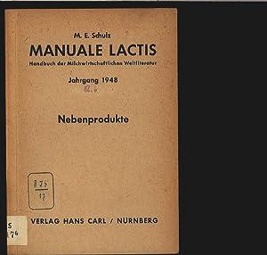 Nebenprodukte. Manuale lactis. Handbuch der Milchwirtschaftlichen Weltliteratur. Jahrgang 1948. ...