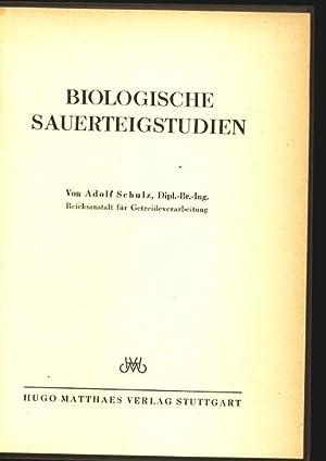 Biologische Sauerteigstudien.: Schulz, Adolf: