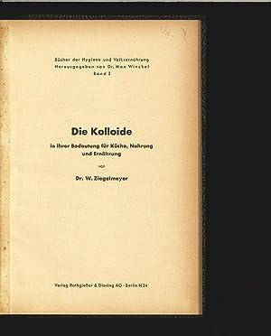 Die Kolloide in ihrer Bedeutrung für Küche, Nahrung und Ernährung. Bücher der ...