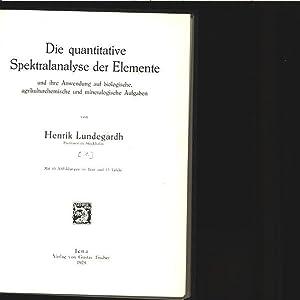 Die quantitative Spektralanalyse der Elemente. 1. Ihre Anwendung auf biologische, ...