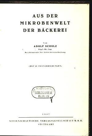Aus der Mikrobenwelt der Bäckerei. (Fotokopie).: Schulz, Adolf: