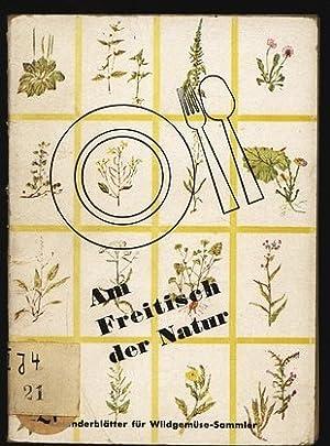Am Freitisch der Natur. Kalenderblätter für Wildgemüsesammler. Hrsg. i. Auftr. d. ...