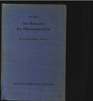 Die Methoden der Mikromaßanalyse. Die chemische Analyse - Band 42.: Mika, Josef: