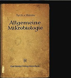 Allgemeine Mikrobiologie. Einf. f. Studium u. Praxis, insbes. auf d. Geb. d. Naturwissenschaften, ...