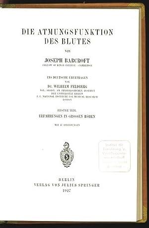 Die Atmungsfunktion des Blutes. Erster Teil: Erfahrungen in grossen Höhen. Monographien aus ...