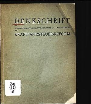 Denkschrift des Allgemeinen Deutschen Automobil-Clubs zur Kraftfahrsteuer-Reform: Allgemeiner ...