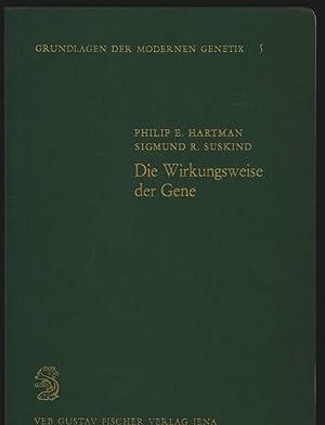 Die Wirkungsweise der Gene. Grundlagen der Modernen Genetik, Bd. 5.: Hartman, Philip E. und Sigmund...