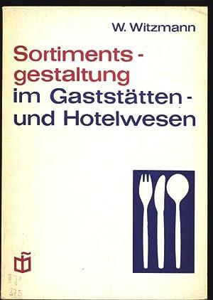 Sortimentsgestaltung im Gaststätten- und Hotelwesen.: Witzmann, W.: