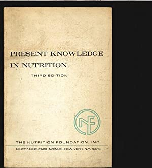 Present Knowledge in Nutrition. Prep. from articles written especially for Nutrition Reviews on the...