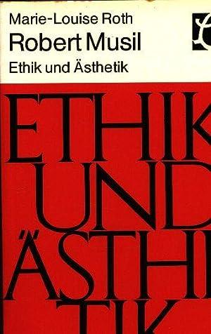 Robert Musil, Ethik und Ästhetik: zum theoret.: Roth, Marie-Louise: