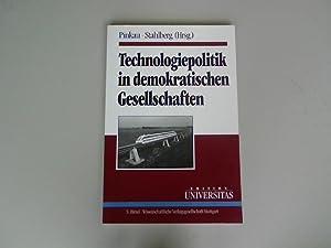 Technologiepolitik in demokratischen Gesellschaften. Eine Publikation der: Pinkau, Klaus [Hrsg.]