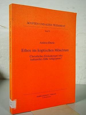 Ethos im koptischen Mönchtum. Christliches Gedankengut oder kulturelles Erbe Altägyptens?...