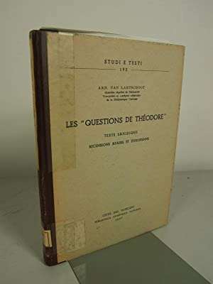 """Les """"Questions de Theodore"""". Texte Sahidique. Recensions Arabes et Éthiopienne. ..."""
