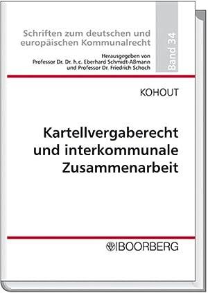 Kartellvergaberecht und interkommunale Zusammenarbeit. Schriften zum deutschen und europä...