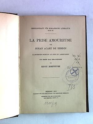 La prise amoureuse von Jehan Acart de Hesdin. Allegorische Dichtung aus dem XIV. Jahrhundert.: ...