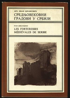 Srednjovekovni gradovi u Srbiji. Les forteresses medievales: Zdravkovic, Ivan M.