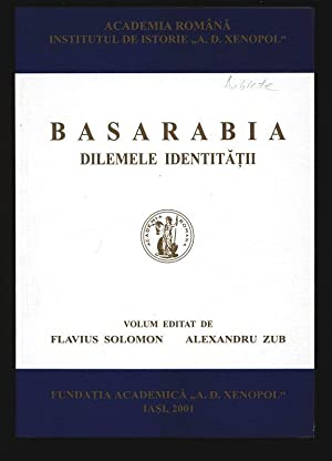 Basarabia. Dilemele identitatii. Academia Romana, Institutul de: Solomon, Flavius [ed.]