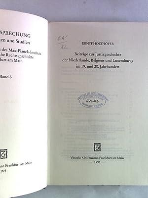 Beiträge zur Justizgeschichte der Niederlande, Belgiens und Luxemburgs im 19. und 20. ...