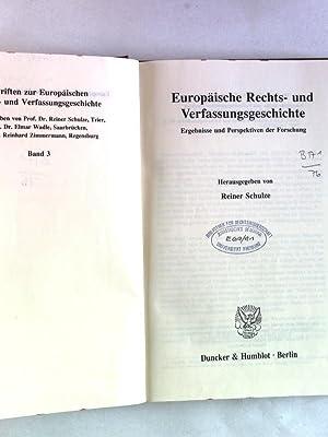 Europäische Rechts- und Verfassungsgeschichte: Ergebnisse und Perspektiven der Forschung. ...