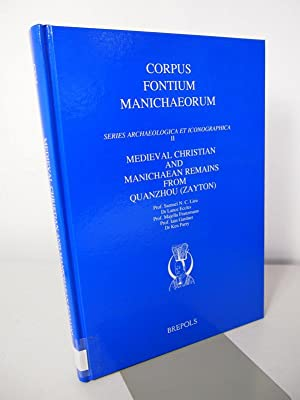 Medieval Christian and Manichaean Remains from Quanzhou: Lieu, Samuel, Majella