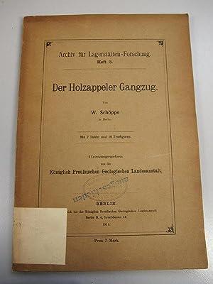 Der Holzappeler Gangzug. Archiv für Lagerstätten-Forschung ; 3.: Schöppe, Willi: